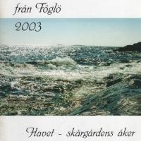 Gammalt och Nytt från Föglö 2003